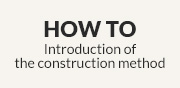 How To Introduction of the construction method